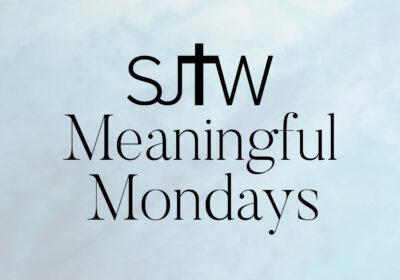 Meaningful Mondays